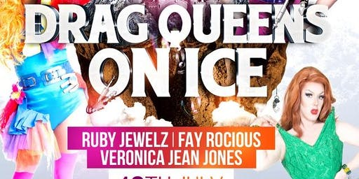 DRAG QUEENS ON ICE! @ The Cabin Bar by Flics Kitchen