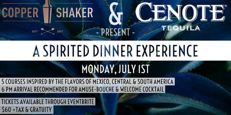 Copper Shaker and Cenote Tequila Present a Spirited Dinner tickets