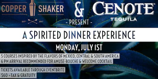Copper Shaker and Cenote Tequila Present a Spirited Dinner