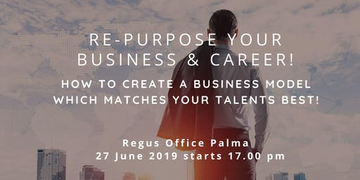 Re-Purpose your business & career!
