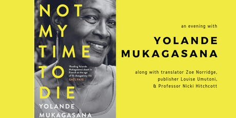 Not My Time To Die: An evening with Yolande Mukagasana tickets