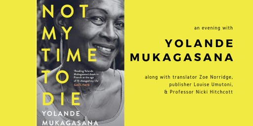 Not My Time To Die: An evening with Yolande Mukagasana