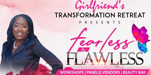 "Girlfriend's Transformation Retreat  ""fearless & FLAWESS"""