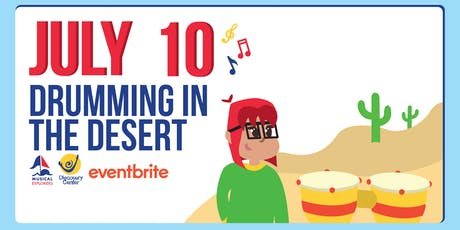 Musical Explorers: Drumming in the Desert tickets