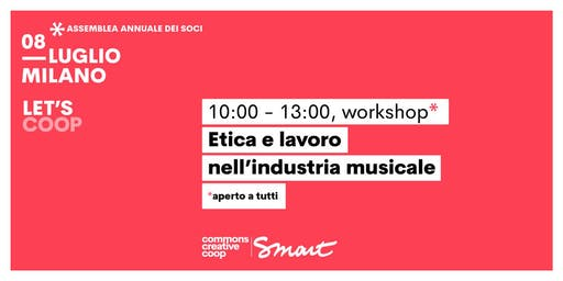 Etica e lavoro nell'industria musicale / Let's Coop - Smart
