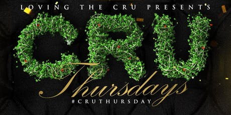 Loving The Cru Presents : CRU THURSDAYS tickets