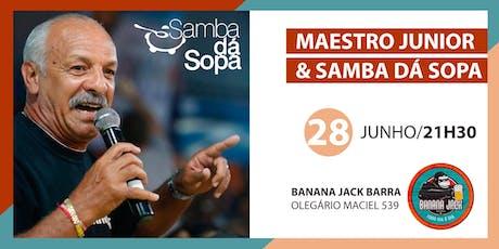 Junior e Samba Dá Sopa Barra ingressos