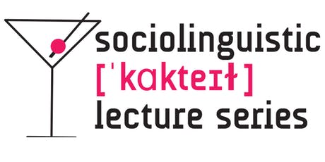 3rd Edition of the Sociolinguistic Cocktail Lecture Series Tickets