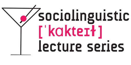 2nd Edition of the Sociolinguistic Cocktail Lecture Series