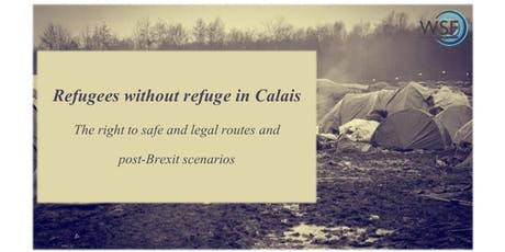 Refugees without refuge in Calais: the right to safe and legal routes tickets