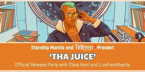 Starship Mantis and Helltown Brewery Present 'Tha Juice'