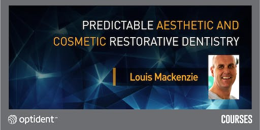 Predictable Aesthetic and Cosmetic Restorative Dentistry
