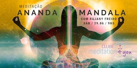 Ananda Mandala com Rajany no Clube Meditation4you ingressos