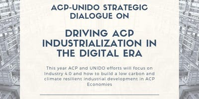 ACP-UNIDO STRATEGIC DIALOGUE ON  DRIVING ACP INDUSTRIALIZATION