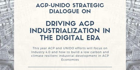 ACP-UNIDO STRATEGIC DIALOGUE ON  DRIVING ACP INDUSTRIALIZATION tickets
