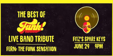 The Best of Funk: Live Band Tribute @ Fitz's Spare Keys tickets