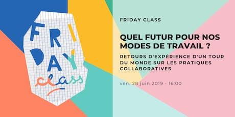 Friday Class - Quel futur pour nos modes de travail? billets