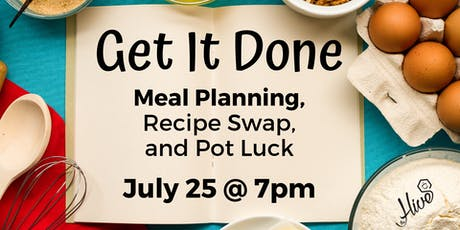 Get It Done: Meal Planning, Recipe Swap, and Pot Luck tickets