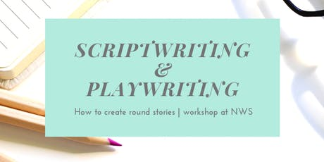 Scriptwriting & Playwriting: how to create round stories tickets