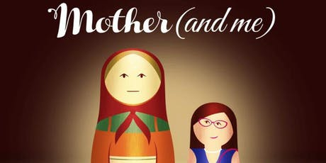 MOTHER (and me), written and performed by Melinda Buckley tickets