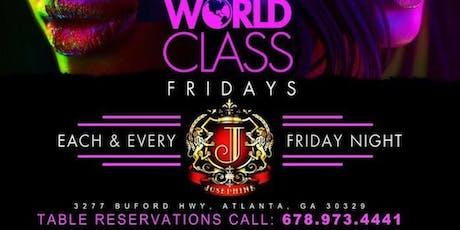 World Class Fridays (Atlanta) - Happy Hour/ Free Parking/ Bottle Service tickets