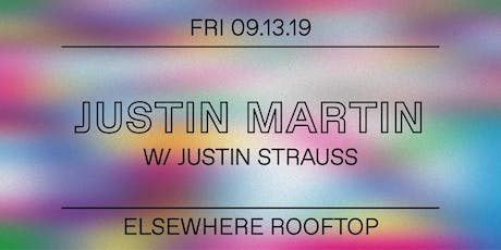 Justin Martin, Justin Strauss @ Elsewhere (Rooftop) tickets