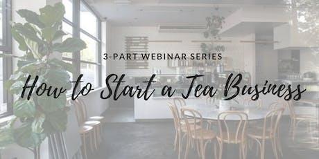 How to Start a Tea Business: 3 Part Webinar Series tickets