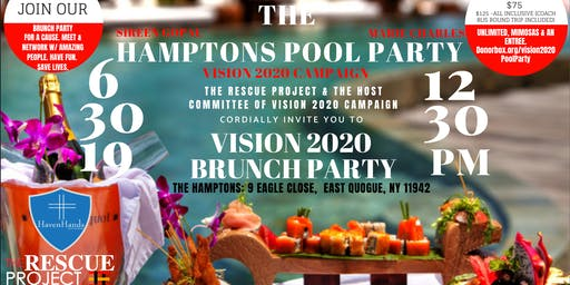 VISION 2020 (POOL PARTY)  BRUNCH SERIES AT THE HAMPTON'S - 6/30/19