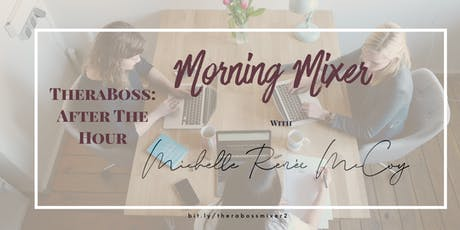 TheraBoss: After the Hour - Morning Mixer 2nd Edition tickets