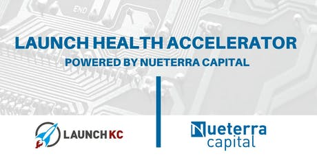 Launch Health Accelerator powered by Nueterra Capital Announcement tickets