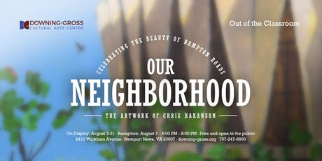 Out of the Classroom: Our Neighborhood - Gallery Reception tickets