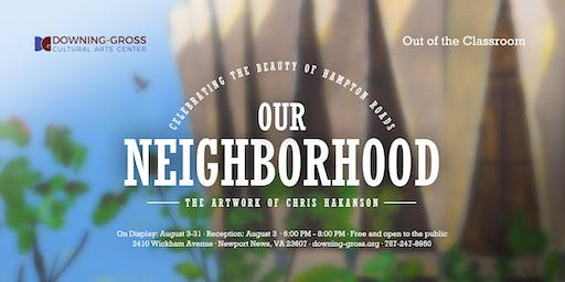 Out of the Classroom: Our Neighborhood - Gallery Reception