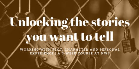 Unlocking the stories you want to tell - working with plot, character and personal experience tickets