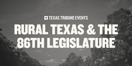 Rural Texas and the 86th Legislature tickets