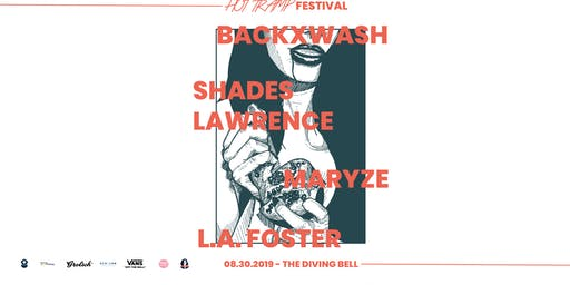 Hot Tramp Fest -  Backxwash // Maryze // L.A. Foster // Shades Lawrence