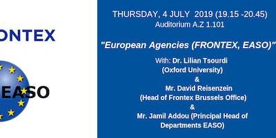 European Agencies (FRONTEX, EASO)