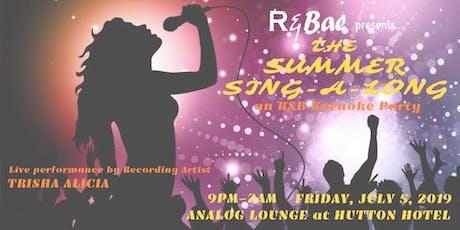 "R & Bae presents ""The Summer Sing-A-Long"" f/ a performance by Trisha Alicia tickets"