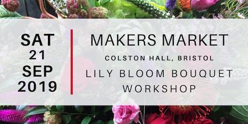 Makers Market - Lily Bloom Bouquet Workshop