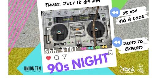 Shh. #TBT | 90s Night At Union Ten