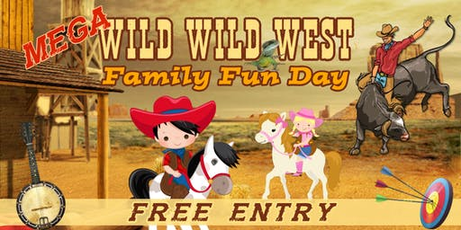 Wild Wild West Mega Family Fun Day!