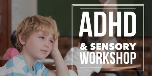 ADHD and Sensory workshop for Parents - July