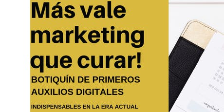 "TALLER MARKETING DIGITAL: ""MAS VALE MARKETING QUE CURAR"" entradas"