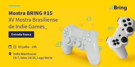 Mostra BRING #15 - Mostra Brasiliense de Indie Games ingressos