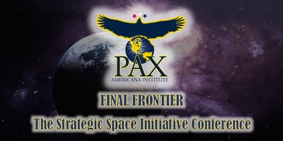 Final Frontier: The Strategic Space Initiative Conference by PAI