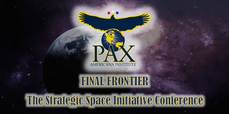 Final Frontier: The Strategic Space Initiative Conference by PAI tickets