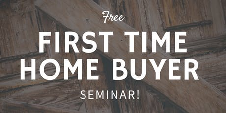 First Time Home Buyer Seminar - Expert REALTORS and Mortgage Agents tickets