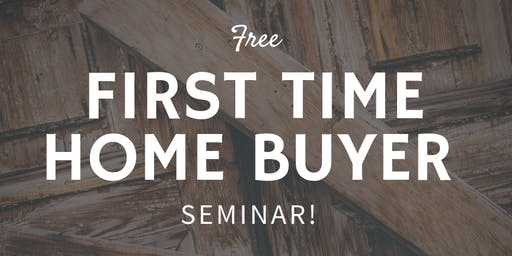 First Time Home Buyer Seminar - Expert REALTORS and Mortgage Agents