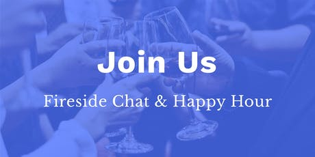 Join Us: Fireside Chat & Happy Hour tickets