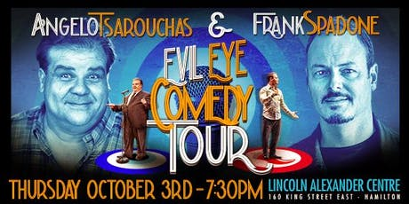 Evil Eye Comedy Tour Featuring Frank Spadone and Angelo Tsarouchas tickets