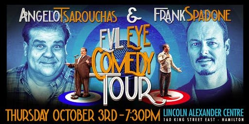 Evil Eye Comedy Tour Featuring Frank Spadone and Angelo Tsarouchas